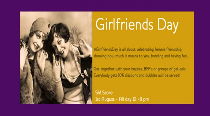 Celebrate Girlfriend's Day at Sh!