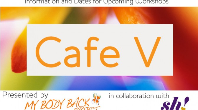 Cafe V – Information and New Dates