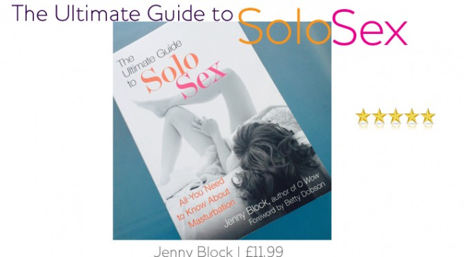 Book Review: The Ultimate Guide to Solo Sex