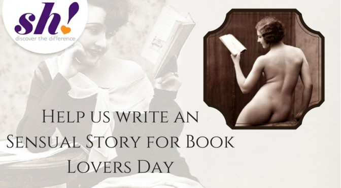Help us write an Sensual Story for Book Lovers Day