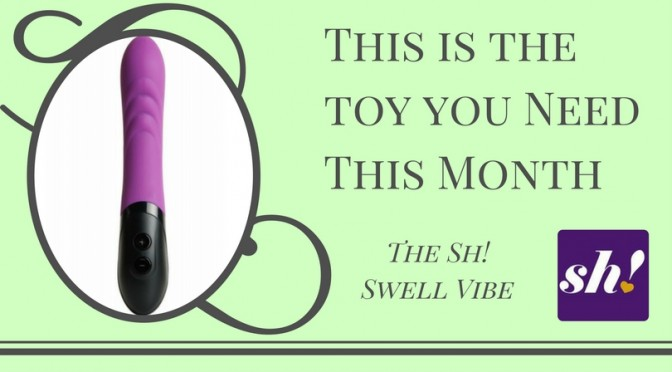 Toy of the Month: The Sh! Swell Vibrator