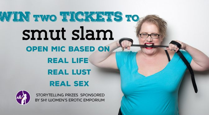 Win Two Tickets to Smut Slam!