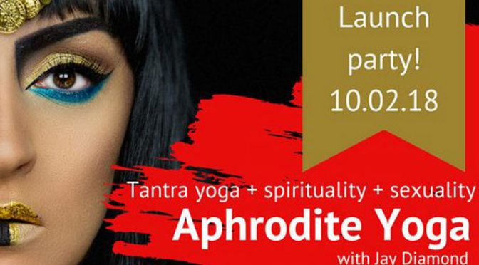 Jay Diamond Presents: Aphrodite Yoga Launch Party